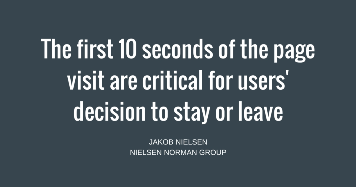 The first 10 seconds of the page visit are critical for users' decision to stay or leave